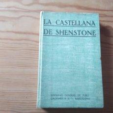 Libros antiguos: NOVELA 1923: LA CASTELLANA DE SHENSTONE, DE FLORENCIA L.BARCLAY. Lote 199995397