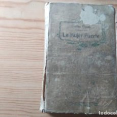 Libros antiguos: NOVELA 1909: LA MUJER FUERTE, DE GABINO TEJADO. Lote 199996091