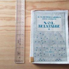 Libros antiguos: NOVELA 1930: EL SOL DE LA TARDE, DE C.MARTÍNEZ SIERRA. Lote 199996150