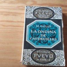 Libros antiguos: NOVELA 1926: LA ONDINA DE CAPDEFEUILLES, DE M. DELLY. Lote 199996177