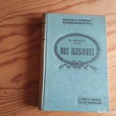 Libros antiguos: NOVELA 1934: DOS ILUSIONES, DE M. REGNAUD. Lote 200029488