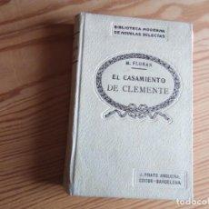 Libros antiguos: NOVELA 1928: EL CASAMIENTO DE CLEMENTE, DE MARY FLORAN. Lote 200029582