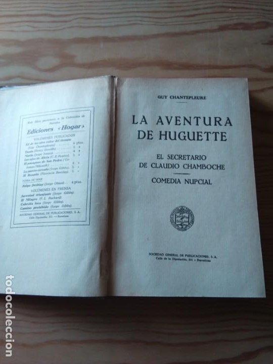 Libros antiguos: Novela 1923: LAS AVENTURAS DE HUGUETTE, DE Guy de Chantepleure - Foto 2 - 200175216