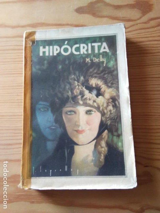 NOVELA 1933: HIPÓCRITA, DE M. DELLY (Libros antiguos (hasta 1936), raros y curiosos - Literatura - Narrativa - Novela Romántica)