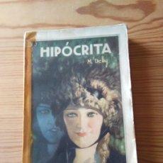 Libros antiguos: NOVELA 1933: HIPÓCRITA, DE M. DELLY. Lote 200176672