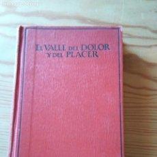 Libros antiguos: NOVELA 1928: EL VALLE DEL DOLOR Y DEL PLACER, DE AUREA PALMA. Lote 200176923
