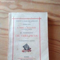 Libros antiguos: EL SOMBRERO DE TRES PICOS, DE PEDRO ANTONIO DE ALARCÓN, 1927. Lote 200177323