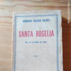 Libros antiguos: NOVELA 1926: SANTA ROGELIA, DE ARMANDO PALACIO VALDÉS. Lote 200177512