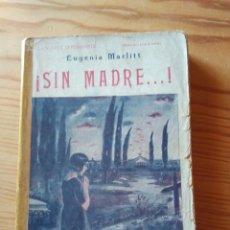 Libros antiguos: NOVELA 1925: SIN MADRE, DE EUGENIA MARLITT+B9: . Lote 200177610