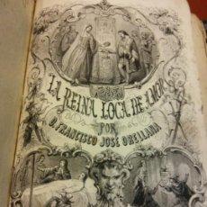 Livros antigos: LA REINA LOCA DE AMOR. DON FRANCISCO JOSÉ ORELLANA. IMPRENTA HISPANA VICENTE CASTAÑOS. Lote 200261511