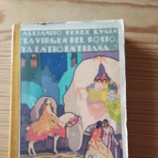 Libros antiguos: NOVELA 1929: LA VIRGEN DEL ROCIO YA ENTRÓ EN TRIANA, DE ALEJANDRO PÉREZ LUGIN. Lote 200636117