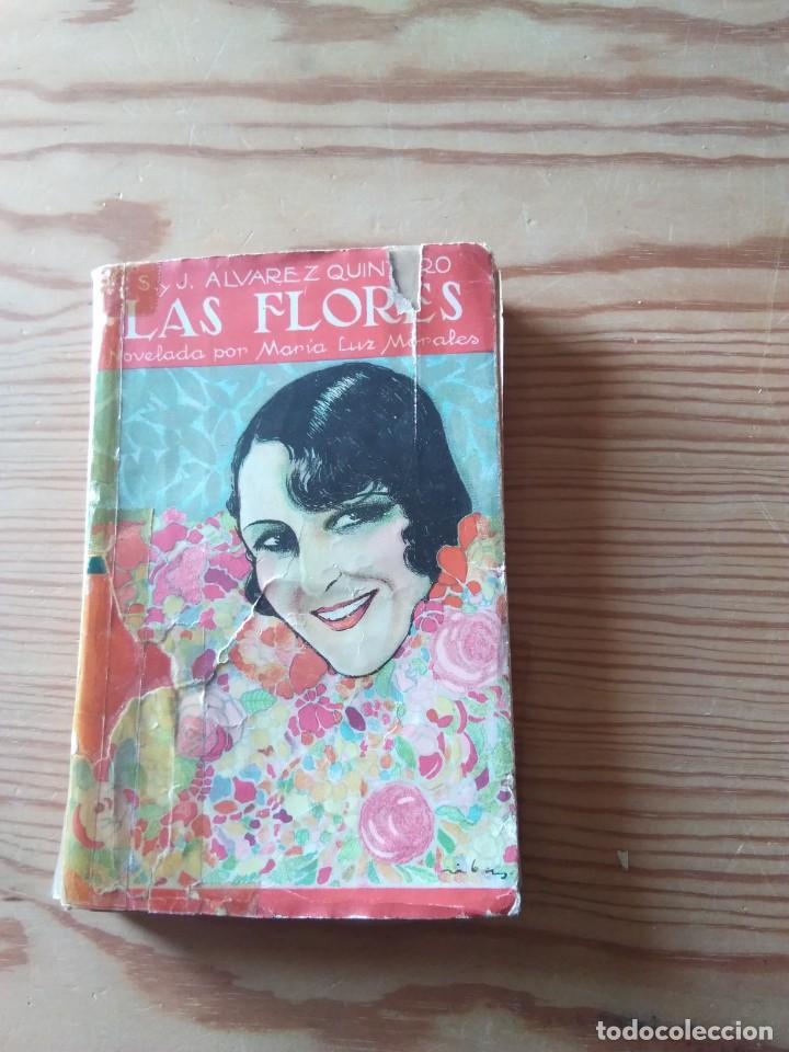 NOVELA 1930: LAS FLORES, DE SERAFÍN Y JOAQUIN ALVAREZ QUINTERO, NOVELADA POR MARIA LUZ MORALES (Libros antiguos (hasta 1936), raros y curiosos - Literatura - Narrativa - Novela Romántica)