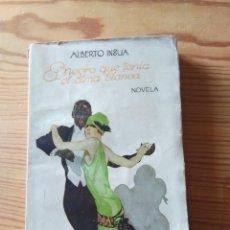 Libros antiguos: NOVELA 1928: EL NEGRO QUE TENIA EL ALMA BLANCA, DE ALBERTO INSUA. Lote 200636260