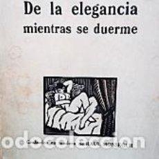 Libros antiguos: DE LA ELEGANCIA MIENTRAS SE DUERME. Lote 206526245