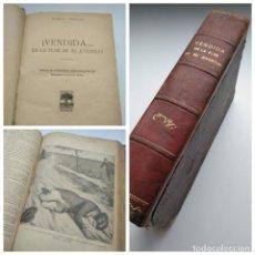 Libros antiguos: VENDIDA EN LA FLOR DE SU JUVENTUD - MARCEL PRIOLLET, ILUSTRACIONES DE GASTÓN PUJOL (COMPLETA). Lote 207760457