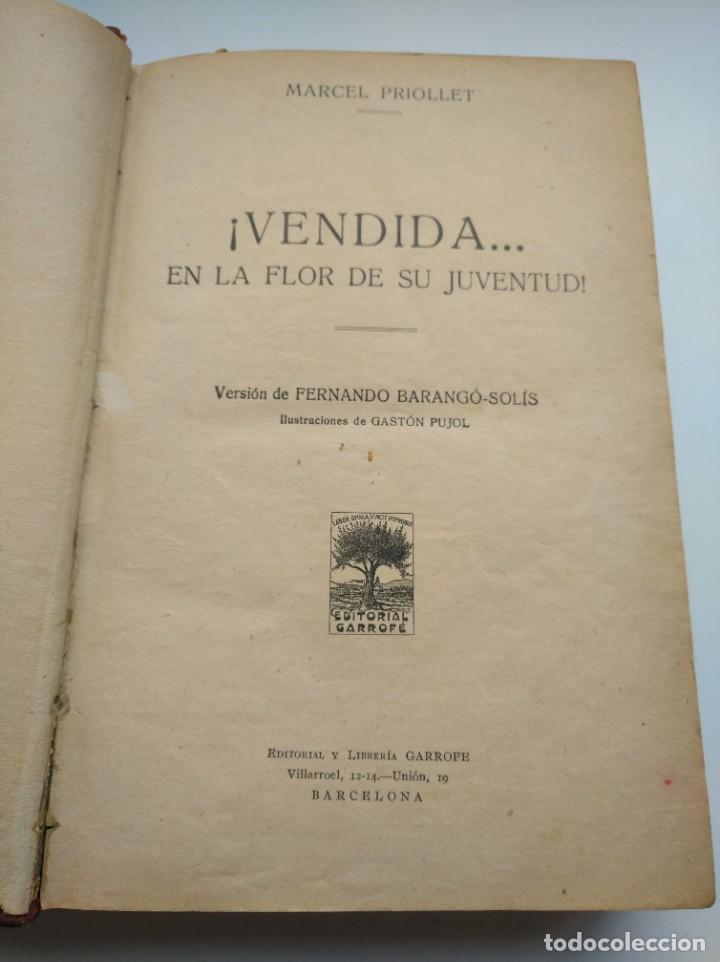 Libros antiguos: VENDIDA EN LA FLOR DE SU JUVENTUD - MARCEL PRIOLLET, ILUSTRACIONES DE GASTÓN PUJOL (COMPLETA) - Foto 4 - 207760457