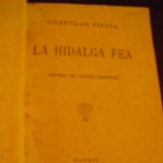 Libros antiguos: LA HIDALGA FEA - VICENTE DE PEREDA, 1922. Lote 207821187