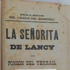Libros antiguos: LA SEÑORITA DE LANCY, POR PONSON DEL TERRAIL - BARCELONA 1894. Lote 208672332