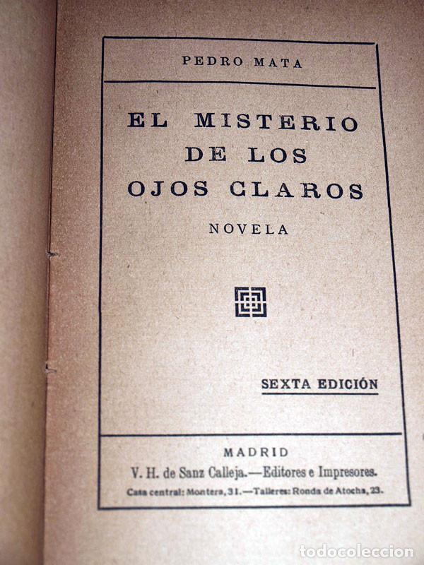 Libros antiguos: EL MISTERIO DE LOS OJOS CLAROS. Pedro MATA. Sanz Calleja SIN FECHA. MÁXIMO RAMOS. - Foto 2 - 208872048