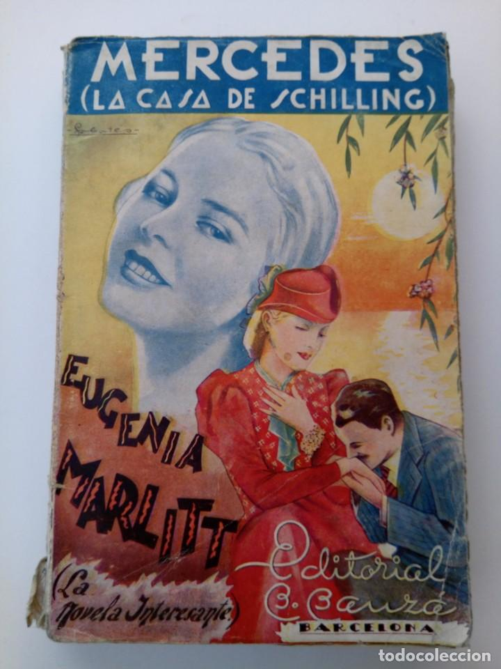 MERCEDES (LA CASA DE SCHILLING) . EUGENIA MARLITT . EDITORIAL B. BAUZÁ (Libros antiguos (hasta 1936), raros y curiosos - Literatura - Narrativa - Novela Romántica)