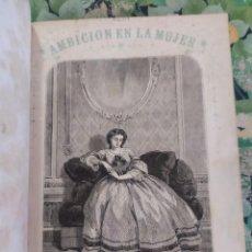 Libros antiguos: 1865. LA AMBICIÓN EN LA MUJER. NOVELAS POPULARES ILUSTRADAS. ANTONIO ALTADILL.. Lote 210240325