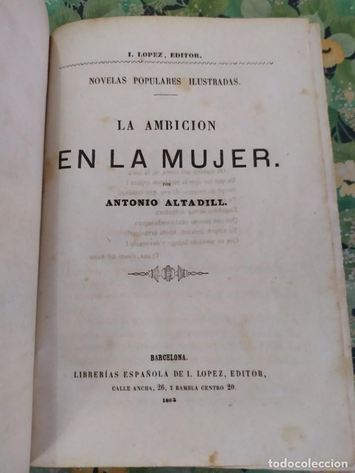 Libros antiguos: 1865. La ambición en la mujer. Novelas populares ilustradas. Antonio Altadill. - Foto 2 - 210240325