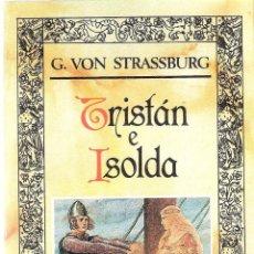 Libros antiguos: TRISTAN E ISOLDA - G.VON STRASSBURG. Lote 210575120