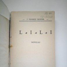 Libros antiguos: LILI (NOVELAS) - J. JUÁREZ UGENA. Lote 212538056