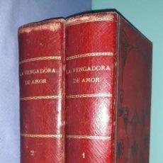 Livres anciens: LA VENGADORA DEL AMOR POR FLORENCIO CASTELLANO TOMO 1 Y TOMO 2 VIRGILI EDITORES. Lote 213884261