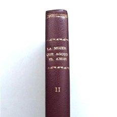 Livres anciens: LA MUJER QUE AGOTÓ EL AMOR. ALBERTO INSÚA. RENACIMIENTO, 1924. Lote 216674436