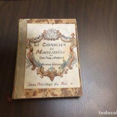 Libros antiguos: LE CHEVALIER DE MONTGERVILLE. Lote 218042771