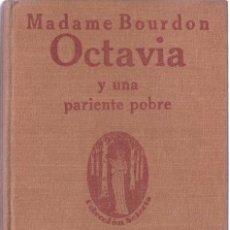 Libros antiguos: OCTAVIA Y UNA PARIENTE POBRE : NOVELAS... / MATHILDE BOURDON - 1920. Lote 218300526