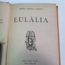 Libros antiguos: EULÁLIA, MARÍA TERESA VERNET, EDICIONS PROA 1928.. Lote 220477541