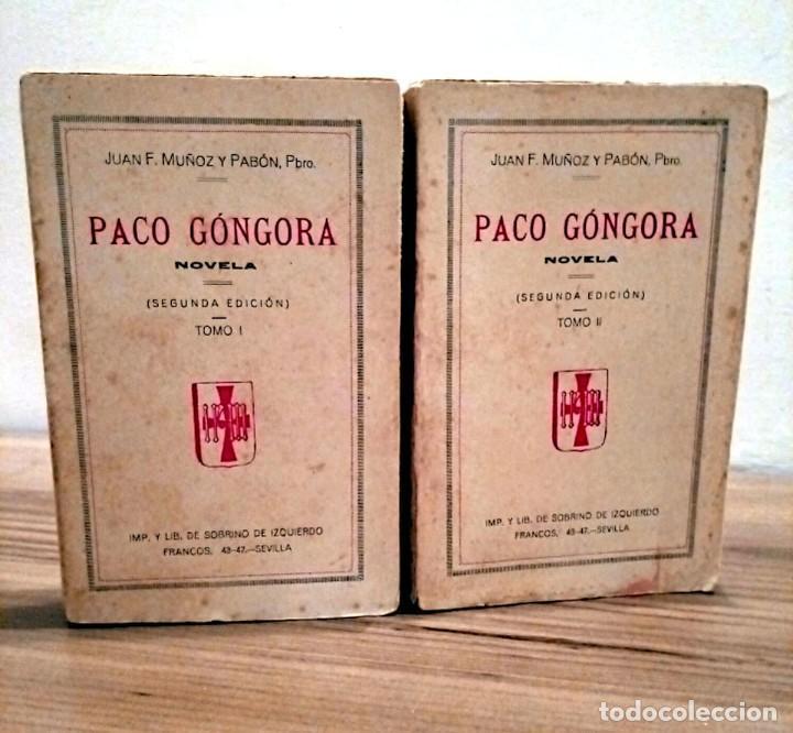 PACO GONGORA. NOVELA TOMO I - TOMO II. MUÑOZ Y PABÓN, JUAN F. SEVILLA. 2 ª ED. 1901 (Libros antiguos (hasta 1936), raros y curiosos - Literatura - Narrativa - Novela Romántica)