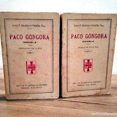 Libros antiguos: PACO GONGORA. NOVELA TOMO I - TOMO II. MUÑOZ Y PABÓN, JUAN F. SEVILLA. 2 ª ED. 1901. Lote 221414787