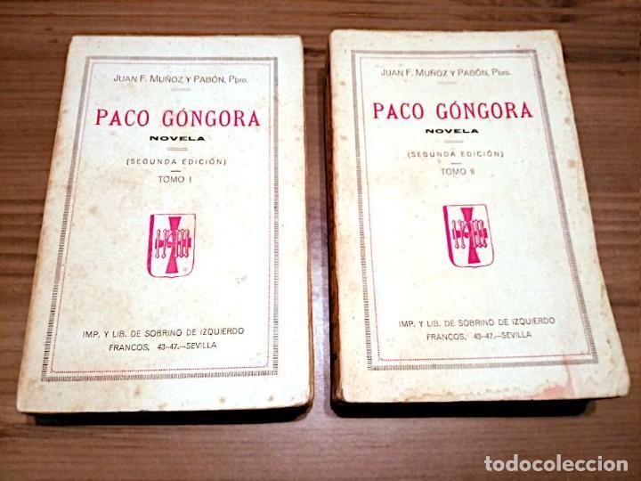 Libros antiguos: PACO GONGORA. NOVELA TOMO I - TOMO II. MUÑOZ Y PABÓN, JUAN F. SEVILLA. 2 ª ED. 1901 - Foto 2 - 221414787