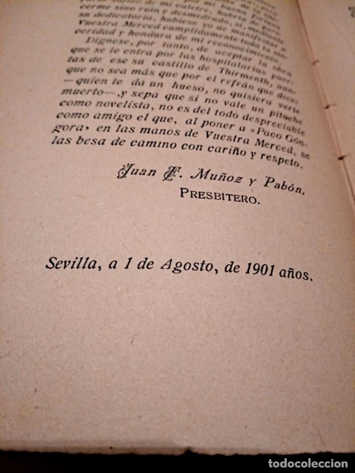 Libros antiguos: PACO GONGORA. NOVELA TOMO I - TOMO II. MUÑOZ Y PABÓN, JUAN F. SEVILLA. 2 ª ED. 1901 - Foto 4 - 221414787