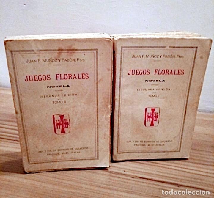 JUEGOS FLORALES. NOVELA TOMO I - TOMO II. MUÑOZ Y PABÓN, JUAN F. SEVILLA. 2 ª ED. 1905 (Libros antiguos (hasta 1936), raros y curiosos - Literatura - Narrativa - Novela Romántica)