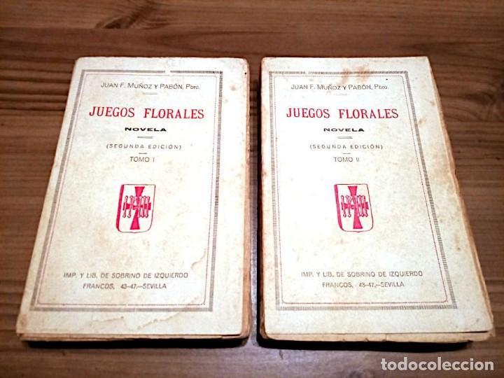 Libros antiguos: JUEGOS FLORALES. NOVELA TOMO I - TOMO II. MUÑOZ Y PABÓN, JUAN F. SEVILLA. 2 ª ED. 1905 - Foto 2 - 221415036