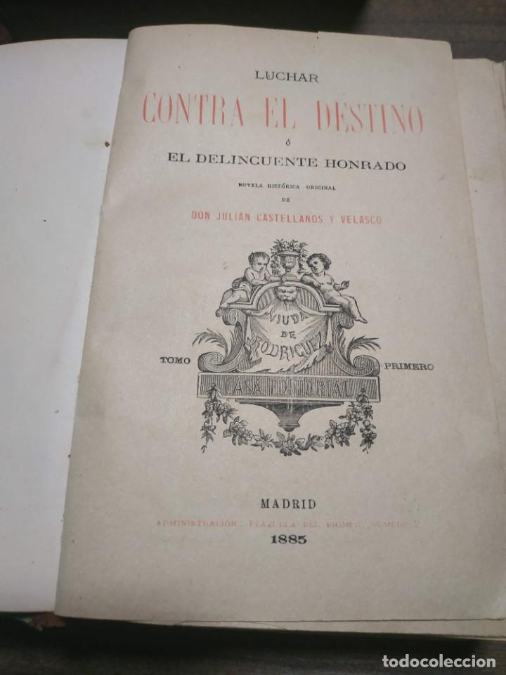 LUCHAR CONTRA EL DESTINO. JULIAN CASTELLANOS Y VELASCO. 1885 (Libros antiguos (hasta 1936), raros y curiosos - Literatura - Narrativa - Novela Romántica)