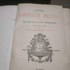 Libros antiguos: LUCHAR CONTRA EL DESTINO. JULIAN CASTELLANOS Y VELASCO. 1885. Lote 221505442