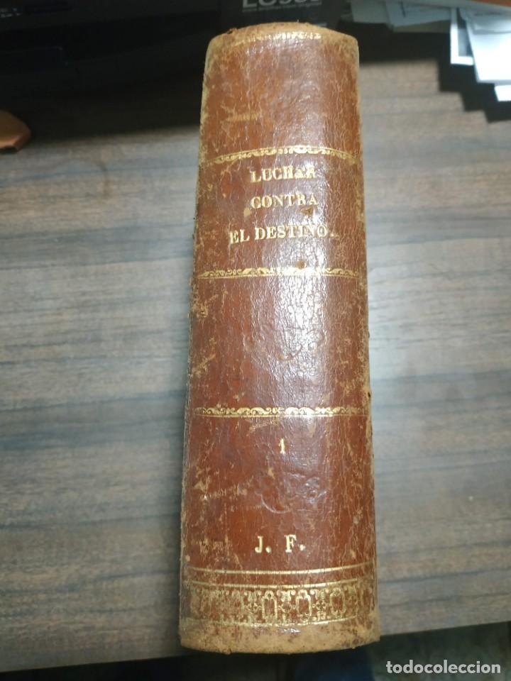 Libros antiguos: Luchar contra el destino. Julian Castellanos y Velasco. 1885 - Foto 4 - 221505442