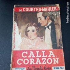 Libros antiguos: H COURTHS MAHLER- CALLA CORAZON- NOVELA ROSA Nº 289 1ª E, 1936.. Lote 221884185