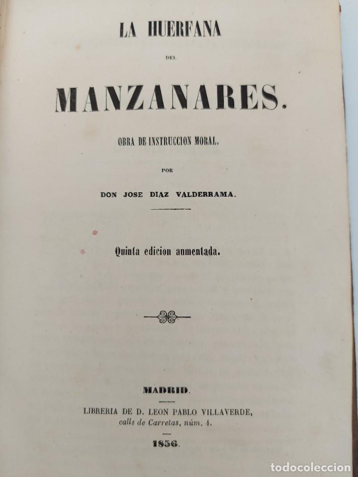 LA HUÉRFANA DEL MANZANARES - OBRA DE INSTRUCCIÓN MORAL POR JOSE DIAZ VALDERRAMA - 1856 - MADRID - LI (Libros antiguos (hasta 1936), raros y curiosos - Literatura - Narrativa - Novela Romántica)