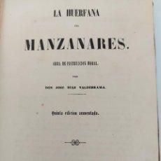 Libros antiguos: LA HUÉRFANA DEL MANZANARES - OBRA DE INSTRUCCIÓN MORAL POR JOSE DIAZ VALDERRAMA - 1856 - MADRID - LI. Lote 224324846