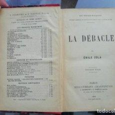 Libros antiguos: LA DÉBACLE ED. 1892 DE EMILE ZOLA NOVELA EN FRANCÉS. Lote 225233852