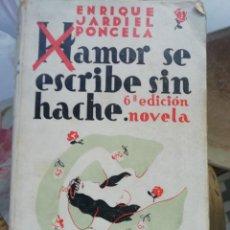Libros antiguos: AMOR SE ESCRIBE SIN H DE JARDIEL PONCELA ED 1928. Lote 225235878