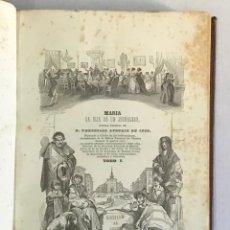 Libros antiguos: MARÍA LA HIJA DE UN JORNALERO. - AYGUALS DE IZCO, WENCESLAO. PRIMERA EDICIÓN 1845-46.. Lote 226254310