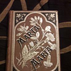 Libros antiguos: MARTA Y MARIA, LIBRO DE ARMANDO PALACIO VALDES DE 1883. Lote 227273675