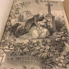 Libros antiguos: EL HIJO PRÓDIGO, DON RAMÓN ORTEGA Y FRÍAS, DOS TOMOS, 1887. Lote 227632180